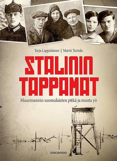 Tarja Lappalaisen ja Martti Turtolan kirjoittamassa kirjassa suomalaisten kohtalosta Muurmannissa.