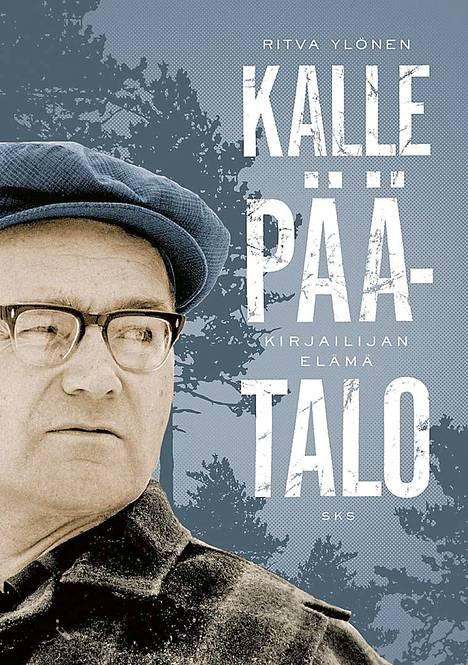 Ritva Ylösen kirjoittama Kalle Päätalon elämäkerta kuvaa kirjailijan elämää kaikessa raadollisuudessaan.
