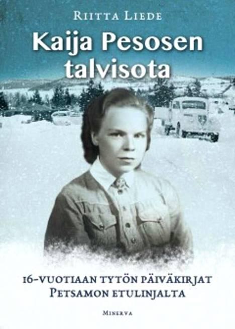 Kaija Pesonen oli alaikäinen kun hän liittyi apulottana Petsamon joukkoihin.