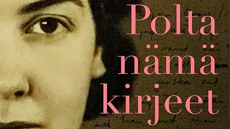 Alex Schulmanin Polta nämä kirjeet oli Mänttä-Vilppulan kirjaston helmikuun lukuvinkki.