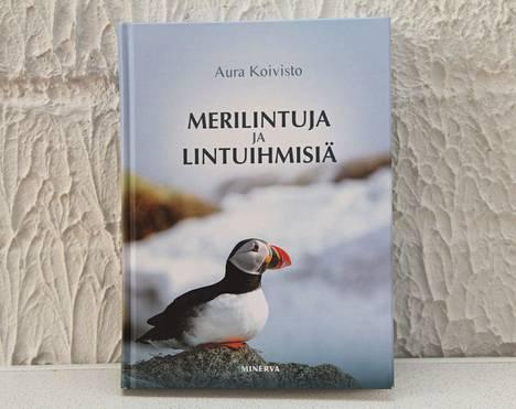 Aura Koivisto: Merilintuja ja lintuihmisiä, Minerva Kustannus 2021, 280 sivua.