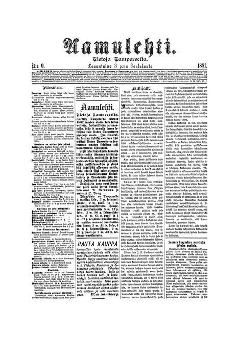 Aamulehden näytenumero eli Aamulehti numero 0 ilmestyi 3. joulukuuta 1881. Koska omaa painoa ei vielä ollut, näytenumeron 6500 kappaleen painos painettiin Helsingissä. Ensimmäinen varsinainen Aamulehti ilmestyi runsaan kuukauden kuluttua 4. tammikuuta 1882. Se painettiin jo Tampereella omassa painossa