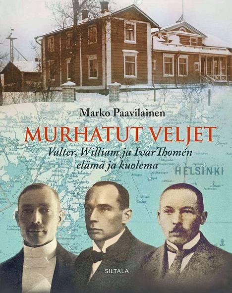 Marko Paavilaisen kirja kertoo tunnettujen Thomén veljesten murhasta.