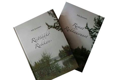 Ada Juvonen: Riittääkö rakkaus, 364 sivua. Rumat rakkausrunot, 49 sivua.