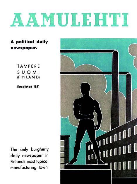 Aamulehti katsoi jo vuonna 1938 myös ulkomaille. Komea mainosjuliste julkaistiin suomen lisäksi myös ruotsiksi, englanniksi ja saksaksi. Suomeksi Aamulehti luonnehti itseään poliittiseksi päivälehdeksi ja Suomen suurimman teollisuuskaupungin ainoaksi jokapäiväiseksi sanomalehdeksi.