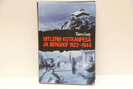 Thierry Lentz: Hitlerin Kotkanpesä ja Berghof 1922-1944, Minerva, 2018, 296 sivua.