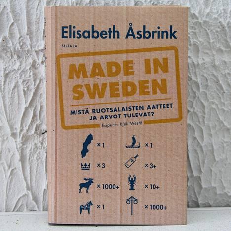 Elisabeth Åsbrink: Made in Sweden - Mistä ruotsalaisten aatteet ja arvot tulevat. Kustannusosakeyhtiö Siltala, 2020, 331 sivua.