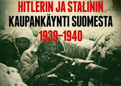 Kirjan mukaan pikkuvaltiot olivat vähäisiä pelinappuloita suurvaltojen pelilaudoilla, niin myös Suomi talvisodassa.